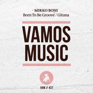 Born to Be Groove / Gitana