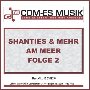 Shanties & Mehr am Meer, Folge 2