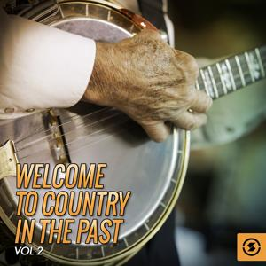 Welcome to Country in the Past, Vol. 2