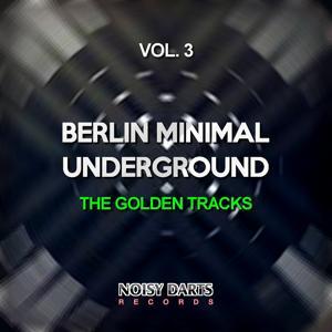 Berlin Minimal Underground, Vol. 3