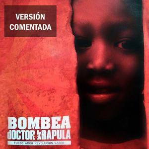Bombea (Versión Comentada)