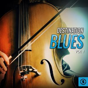 Destination Blues, Vol. 1