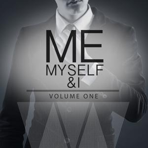 Me, Myself & I, Vol. 1