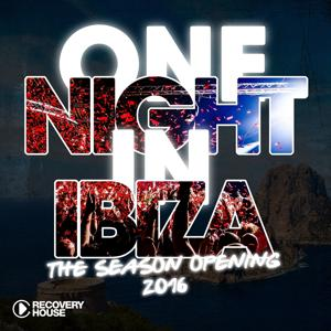 One Night in Ibiza - The Season Opening 2016