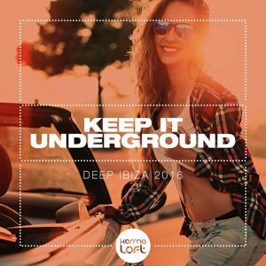 Keep It Underground - Deep Ibiza 2016