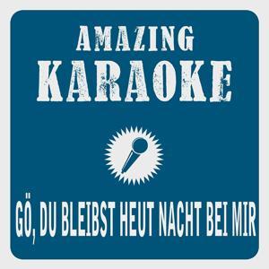 Gö, du bleibst heut Nacht bei mir (Karaoke Version)