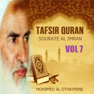 Tafsir Quran - Sourate Al imran Vol 7
