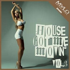 House Got Me Movin, Vol. 3