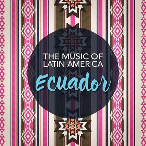 The Music of Latin America: Ecuador