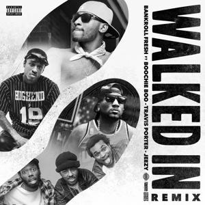 Walked In (Remix) [feat. Boochie Boo, Travis Porter & Jeezy] - Single