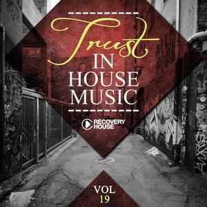 Trust In House Music, Vol. 19
