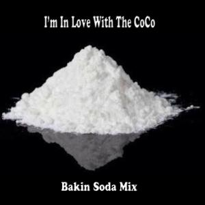 I'm In Love With The CoCo (Bakin Soda Mix) - Single