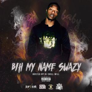 Bih My Name Swazy