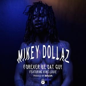 Forever Be dat Guy (feat. King Louie) - Single