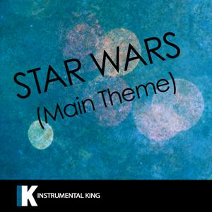Star Wars (Main Theme) [In the Style of John Williams] [Karaoke Version] - Single