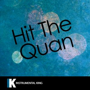Hit the Quan (In the Style of iHeart Memphis) [Karaoke Version] - Single