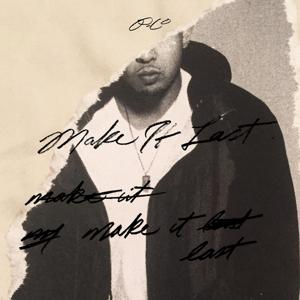 Make It Last (feat. 1-O.A.K.) - Single