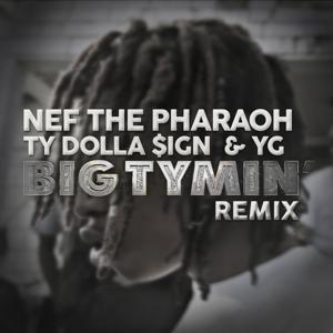Big Tymin' (Remix) [feat. Ty Dolla $ign & YG) - Single