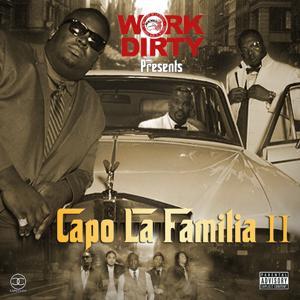 Work Dirty Presents: Capo La Familia II