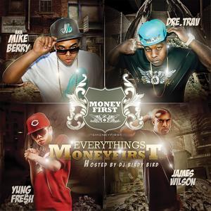 Everything's Moneyfirst (Hosted by DJ Birdy Bird)