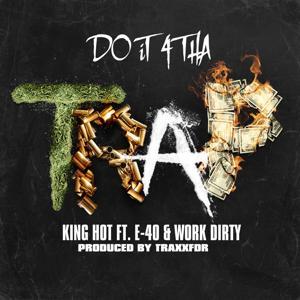 Do It 4 tha Trap (feat. E-40 & Work Dirty) - Single