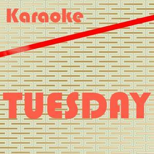 Tuesday: Karaoke Tribute to ILoveMakonnen [Karaoke Version] - Single