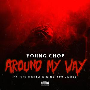 Around My Way (feat. Vic Mensa & King 100 James) - Single