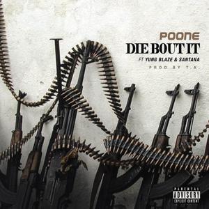 Die 'Bout It (feat. Yung Blaze & Santana) - Single