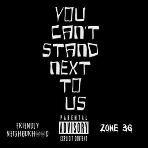 You Can't Stand Next To Us - Single