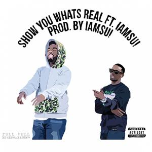 Show You What's Real (feat. IamSu!) - Single