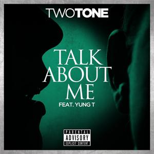 Talk About Me (feat. Yung T) - Single