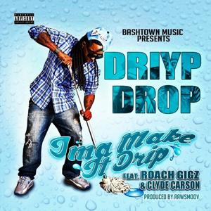 Ima Make It Drip (feat. Roach Gigz & Clyde Carson) - Single