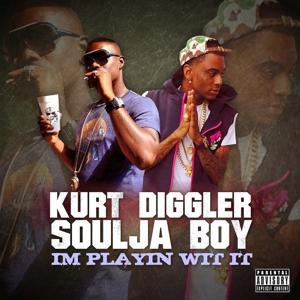 I'm Playin Wit It (feat. Soulja Boy) - Single