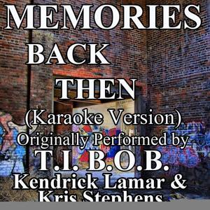 Memories Back Then (Karaoke Version) (Originally Performed by T.I., B.O.B., Kendrick Lamar & Kris Stephens) - Single