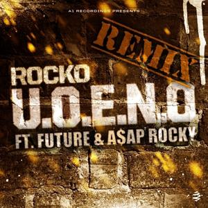 U.O.E.N.O. Remix (feat. Future & A$AP Rocky) - Single