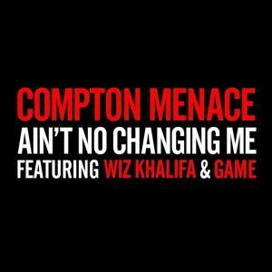 Ain't No Changing Me (feat. Wiz Khalifa & Game) - Single