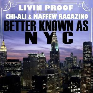 Better Known As NYC (feat. Chi-Ali & Maffew Ragazino) - Single