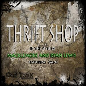 Thrift Shop (In The Style Of Macklemore & Ryan Lewis feat. Wanz) - Single