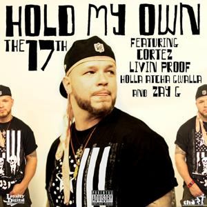Hold My Own (feat. Livin Proof, Cortez, Holla Atcha Gwalla, & Zay G) - Single