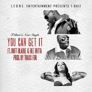 You Can Get It (feat. Matt Blaque & Bee Butta) - Single