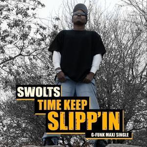 Time Keep Slipp'in - G Funk Maxi Single
