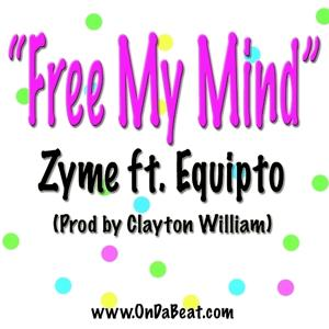 Free My Mind (feat. Equipto) - Single