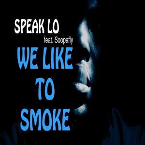 We Like to Smoke (feat. Soopafly) - Single