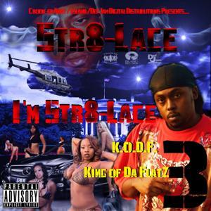 I'm Str8-Lace 3: King of da Flatz
