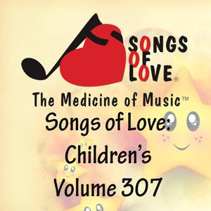 Songs of Love: Children's, Vol. 307