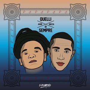 Quelli Di Sempre (feat. Amir Issaa & Vacca)