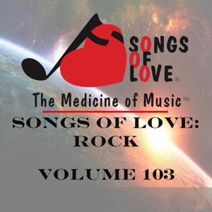 Songs of Love: Rock, Vol. 103