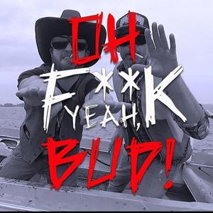 Oh Fuck Yeah Bud! (feat. Steve & Jack Marko)