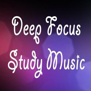 Deep Focus - Study Music