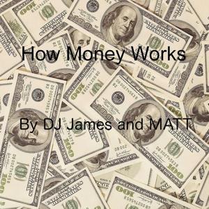How Money Works (feat. Matt)